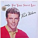 Rick Nelson - For Your Sweet Love