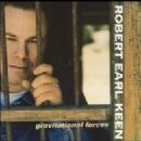 Robert Earl Keen Album - Gravitational Forces