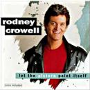 Rodney Crowell - Let The Picture Paint Itself
