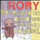 Rory Album - We're Up To No Good, We're Up To No Good