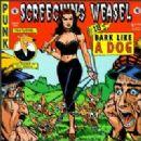 Screeching Weasel - Bark Like A Dog