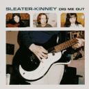 Sleater-Kinney Album - Dig Me Out