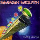 Smash Mouth - Astro Lounge