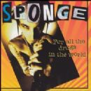 Sponge Album - For All the Drugs in the World