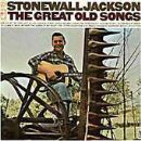 Stonewall Jackson - The Great Old Songs