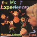 Mr. T Experience - Making Things With Light