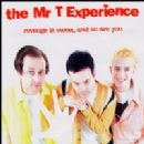 Mr. T Experience - Revenge Is Sweet, And So Are You