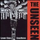 The Unseen Album - Lower Class Crucifixtion