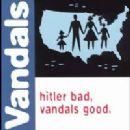 The Vandals - Hitler Bad, Vandals Good