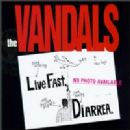 The Vandals - Live Fast Diarrhea