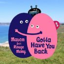Mason Album - Gotta Have You Back (feat. Rouge Mary)