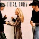 Trick Pony - Trick Pony
