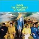 Under the Influence of Giants Album - Under the Influence of Giants