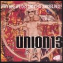 Union 13 Album - Why Are We Destroying Ourselves?