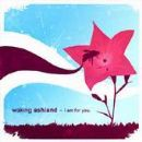 Waking Ashland Album - I Am For You