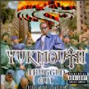 Yukmouth Album - Thugged Out: The Albulation