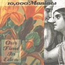 10,000 Maniacs - Our Time In Eden