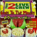 2 Live Crew - Goes to The Movies: Decade of Hits