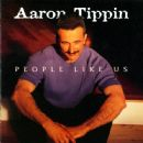 Aaron Tippin - People Like Us