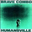 Brave Combo - Humansville