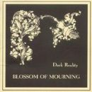 Dark Reality Album - Blossom of Mourning