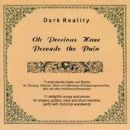 Dark Reality - Oh Precious Haze Pervade The Pain