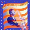 Bill Clinton - Jam Sessions: The Pres Blows