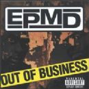EPMD Album - Out of Business