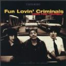 Fun Lovin Criminals - Come Find Yourself