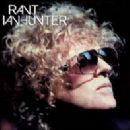 Ian Hunter - Rant