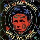 John Wesley Harding Album - Why We Fight
