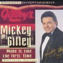 Mickey Gilley - Make It Like the First Time