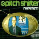 Pitchshifter - Infotainment