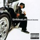 Sir Mix a Lot - Mack Daddy