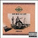 Sir Mix a Lot - Swass