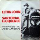 Elton John - Sartorial Eloquence / White Man Danger