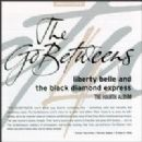 The Go-Betweens Album - Liberty Belle And The Black Diamond Express