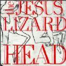 The Jesus Lizard - Head
