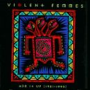 Violent Femmes Album - Add It Up