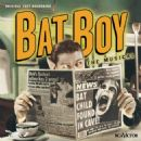Bat Boy: The Musical Original Cast Starring Deven May. Music By Laurence O'Keefe - 454 x 454