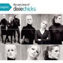 Playlist: The Very Best Of The Dixie Chicks