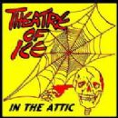 Theatre Of Ice Album - IN THE ATTIC