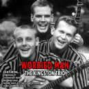 Worried Man - the Kingston Trio