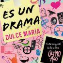 Dulce María - Es un Drama (Tema Original de la Serie Último Año)