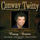 Conway Twitty - Crazy Dreams
