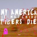 My America Is Watching Tigers Die Album - A Story Told in Four Equal Parts EP