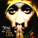 Do for Love - Tupac Shakur - Tupac Shakur