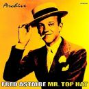Fred Astaire - Mr. Top Hat