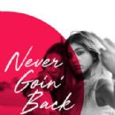 Never Goin' Back (2018) - 300 x 450