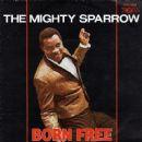 Mighty Sparrow - Born Free / Over The Rainbow